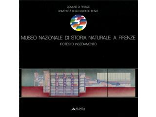 Museo Nazionale di Storia Naturale a Firenze. Ipotesi di insediamento
