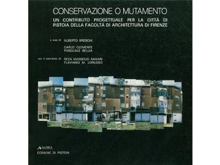 Conservazione o mutamento. Un contributo progettuale per la città di Pistoia della Facoltà di Architettura di Firenze
