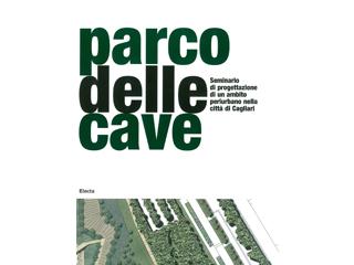 Parco delle cave. Seminario di progettazione di un ambito periurbano nella città di Cagliari