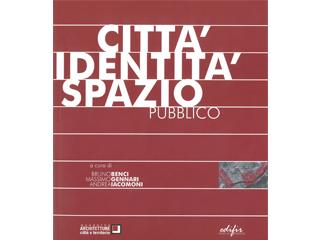 Città-Identità-Spazio Pubblico, Quaderno di Architetture Città e territorio