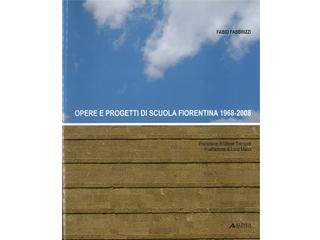Opere e progetti di scuola fiorentina 1968-2008