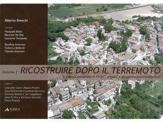 Ricostruire dopo il terremoto. Il caso di Castelnuovo (AQ): analisi e progetto architettonico