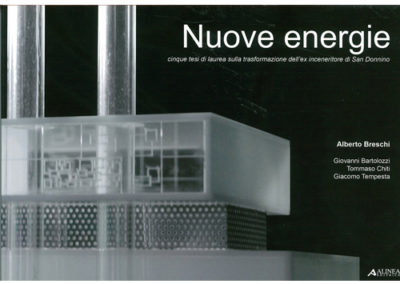 Nuove energie. Cinque tesi di laurea sulla trasformazione dell'ex inceneritore di San Donnino